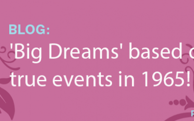 'Big Dreams' based on true events in 1965!