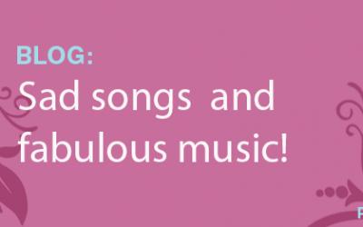 Sad songs and fabulous music!